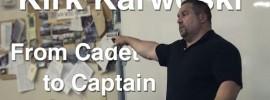Kirk Karwoski Talk – From Cadet to Captain