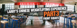 Larry's Chinese Weightlifting Experience Part 3 – Front Squats