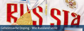 German Documentary about Systematic Doping in Russia *Colorado Meeting – RUSADA non-compliant*