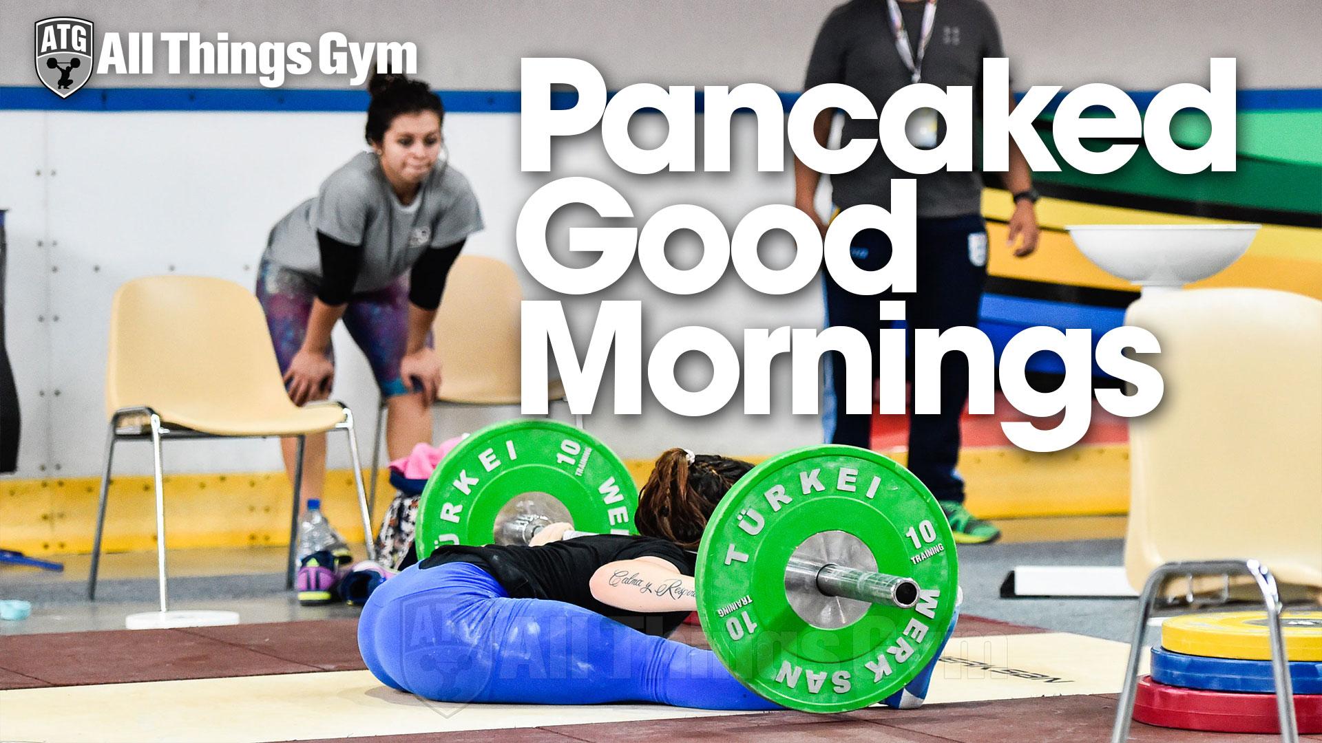 Good Morning Gym : Pancake good mornings all things gym