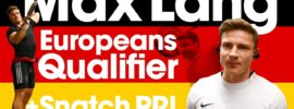 Max Lang Europeans Qualifier Competition with Snatch PR