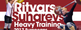 Ritvars Suharevs Last Heavy Training before 2017 Europeans